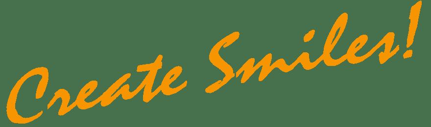 Create Smiles!